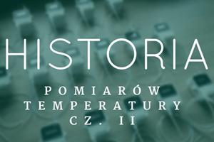 Historia pomiarów temperatury cz. II