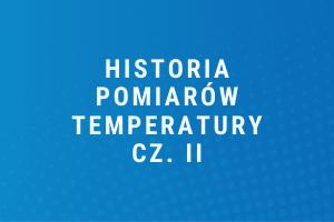 Historia pomiarów temperatury cz.II